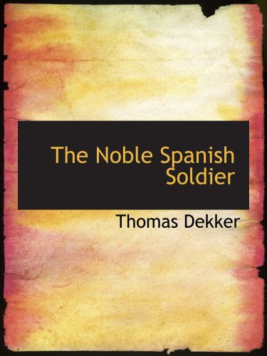 9780554157832: The Noble Spanish Soldier