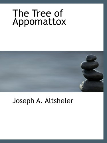 9780554159645: The Tree of Appomattox: A Story of the Civil War's Close