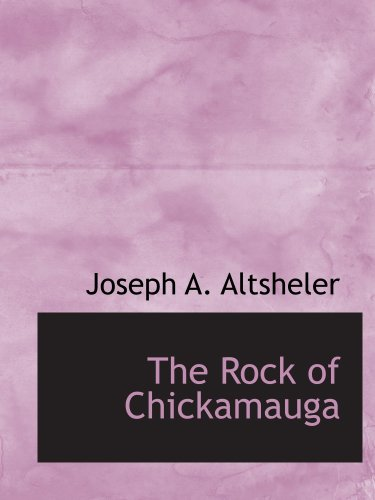 9780554163697: The Rock of Chickamauga: A Story of the Western Crisis