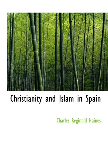 9780554163796: Christianity and Islam in Spain