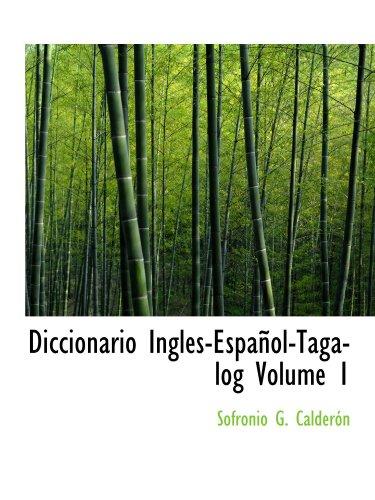 9780554163888: Diccionario Ingles-Español-Tagalog Volume 1