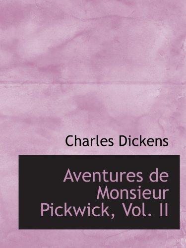 9780554170275: Aventures de Monsieur Pickwick, Vol. II: ROMAN ANGLAIS