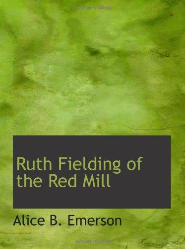 9780554173023: Ruth Fielding of the Red Mill: Or Jasper Parloe's Secret
