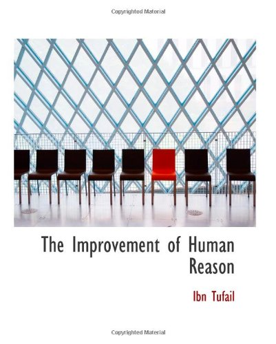 9780554173221: The Improvement of Human Reason: Exhibited in the Life of Hai Ebn Yokdhan