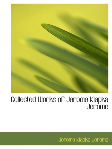 9780554174082: Collected Works of Jerome Klapka Jerome