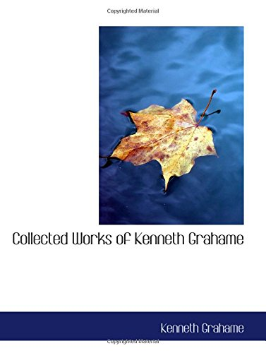 9780554174129: Collected Works of Kenneth Grahame
