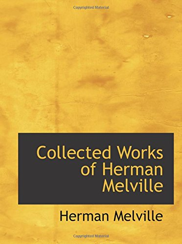 9780554174358: Collected Works of Herman Melville