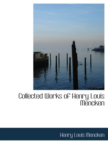 9780554174365: Collected Works of Henry Louis Mencken