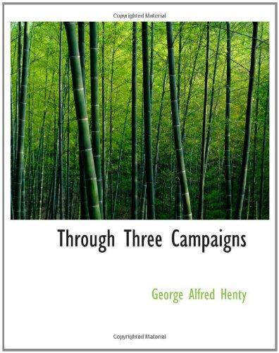 9780554176420: Through Three Campaigns: A Story of Chitral Tirah and Ashanti