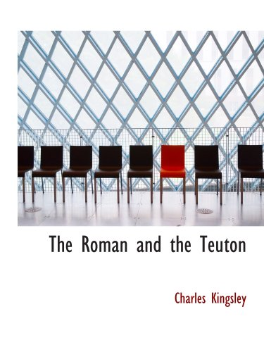 9780554178370: The Roman and the Teuton