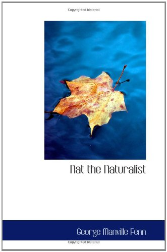 9780554178493: Nat the Naturalist: A Boy's Adventures in the Eastern Seas