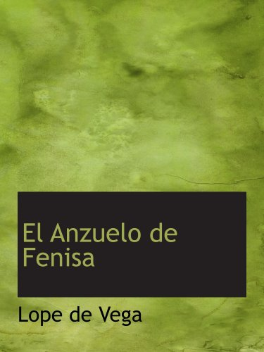9780554182490: El Anzuelo de Fenisa: Comedia en Tres Actos