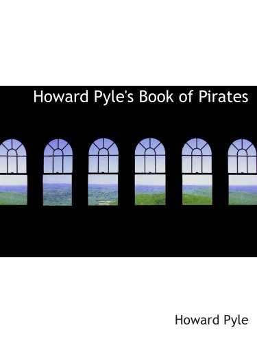 Howard Pyle's Book of Pirates (0554186748) by Howard Pyle