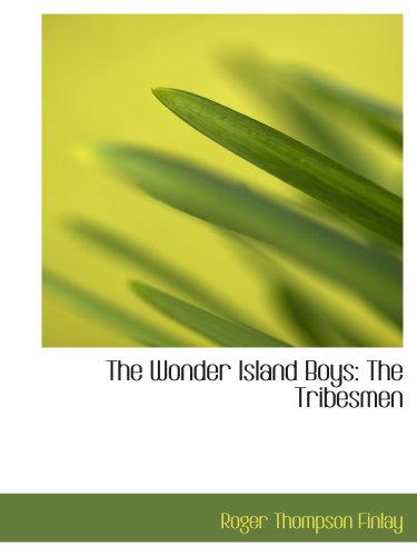 9780554190068: The Wonder Island Boys: The Tribesmen
