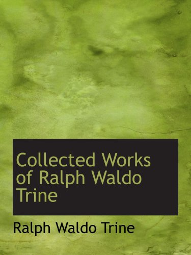 9780554190303: Collected Works of Ralph Waldo Trine