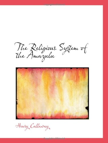 9780554193199: The Religious System of the Amazulu