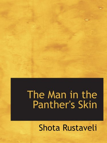 9780554193892: The Man in the Panther's Skin: A Romantic Epic
