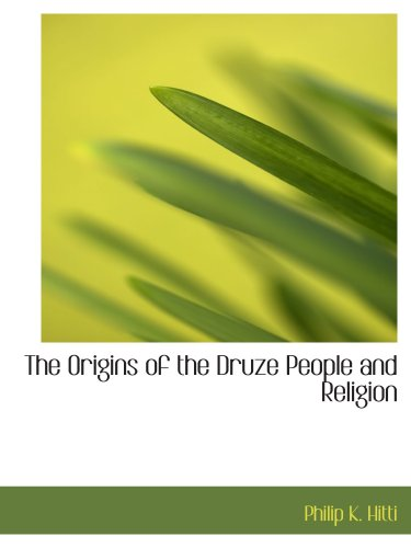 9780554195704: The Origins of the Druze People and Religion
