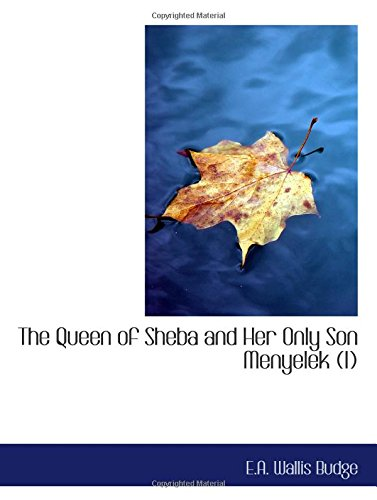 9780554196107: The Queen of Sheba and Her Only Son Menyelek (I): Or The Kebra Nagast