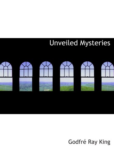 9780554199320: Unveiled Mysteries