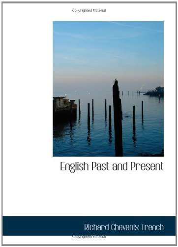 9780554200200: English Past and Present