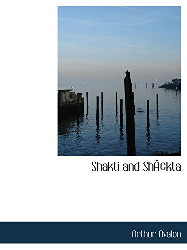 9780554201948: Shakti and Shâkta