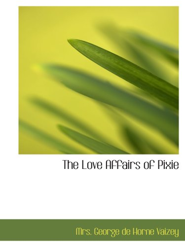 9780554204666: The Love Affairs of Pixie