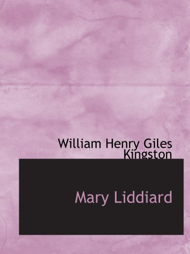 9780554204956: Mary Liddiard: The Missionary's Daughter