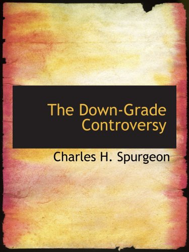 9780554205915: The Down-Grade Controversy