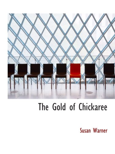 9780554206479: The Gold of Chickaree