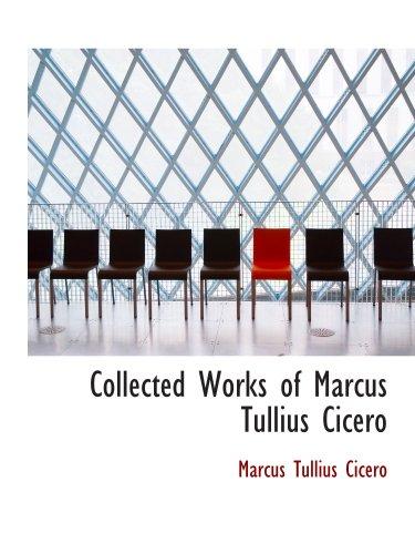 9780554207230: Collected Works of Marcus Tullius Cicero