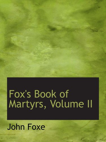 9780554207629: Fox's Book of Martyrs, Volume II