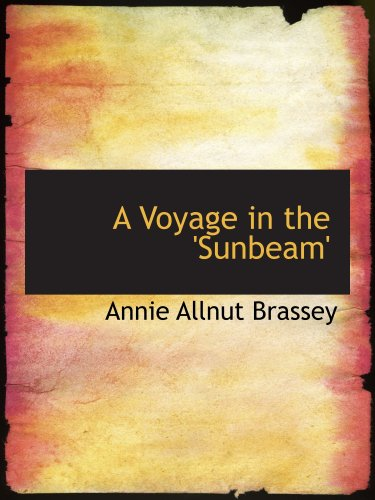 9780554208589: A Voyage in the 'Sunbeam': Our Home on the Ocean for Eleven Months