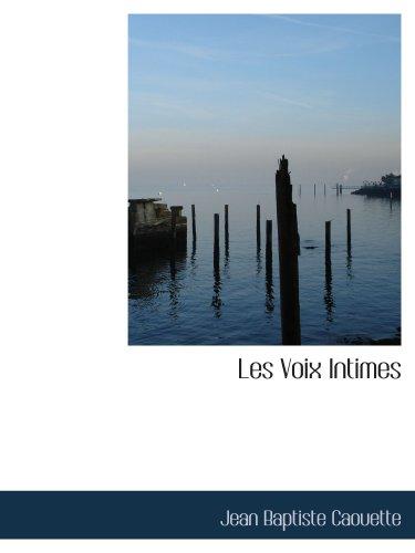 9780554208879: Les Voix Intimes: Premieres Poesies