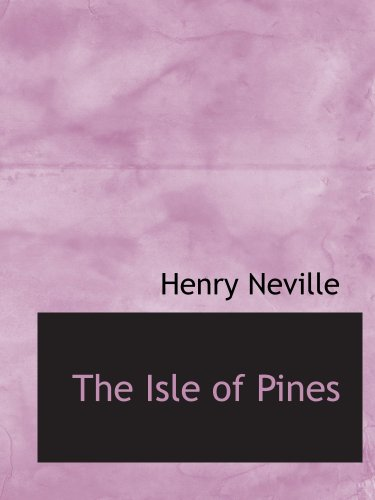 9780554209845: The Isle of Pines: And, An Essay in Bibliography by Worthington Chaun