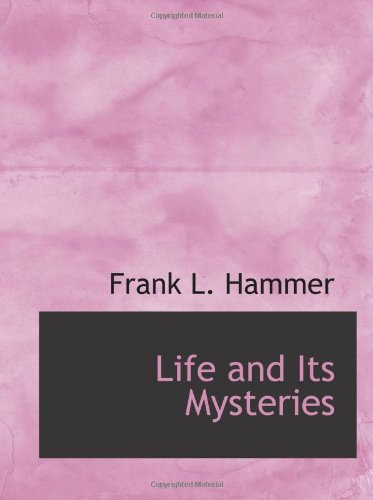 9780554210001: Life and Its Mysteries
