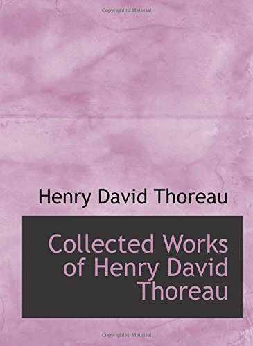 9780554212142: Collected Works of Henry David Thoreau