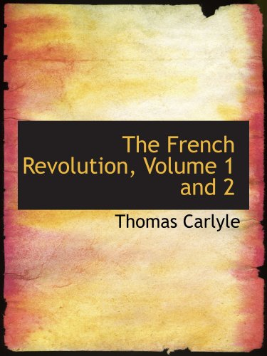9780554213538: The French Revolution, Volume 1 and 2: A History