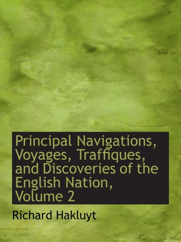 Principal Navigations, Voyages, Traffiques, and Discoveries of the English Nation, Volume 2: Northeastern Europe, and Adjacent Countries (9780554213637) by Richard Hakluyt