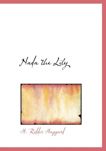 9780554216539: Nada the Lily (Large Print Edition)