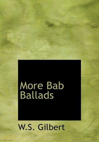 9780554216805: More Bab Ballads (Large Print Edition)