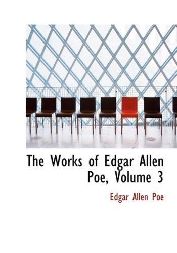 9780554217314: The Works of Edgar Allen Poe, Volume 3 (Large Print Edition)