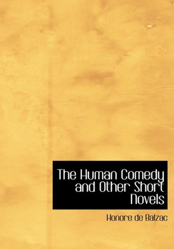 9780554217987: The Human Comedy and Other Short Novels (Large Print Edition)