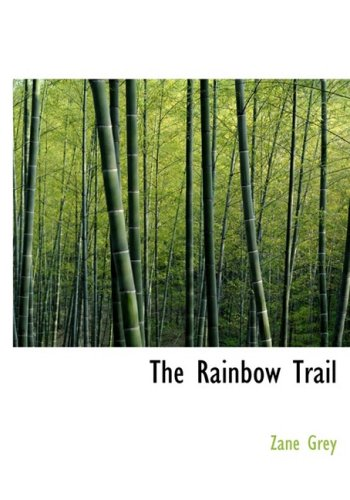 9780554219035: The Rainbow Trail (Large Print Edition)
