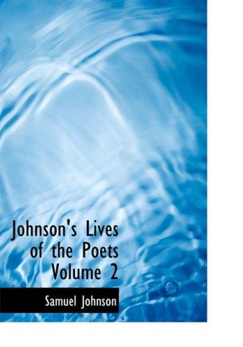 Johnson's Lives of the Poets Volume 2: Johnson, Samuel