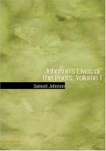 9780554220925: Johnson's Lives of the Poets, Volume 1 (Large Print Edition)