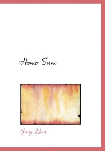 Homo Sum (Large Print Edition) (0554221284) by Georg Ebers