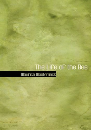9780554221694: The Life of the Bee (Large Print Edition)