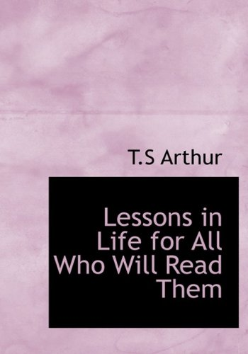 9780554221939: Lessons in Life for All Who Will Read Them (Large Print Edition)