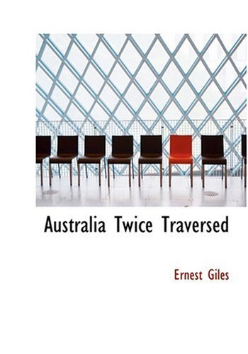 9780554222448: Australia Twice Traversed (Large Print Edition)